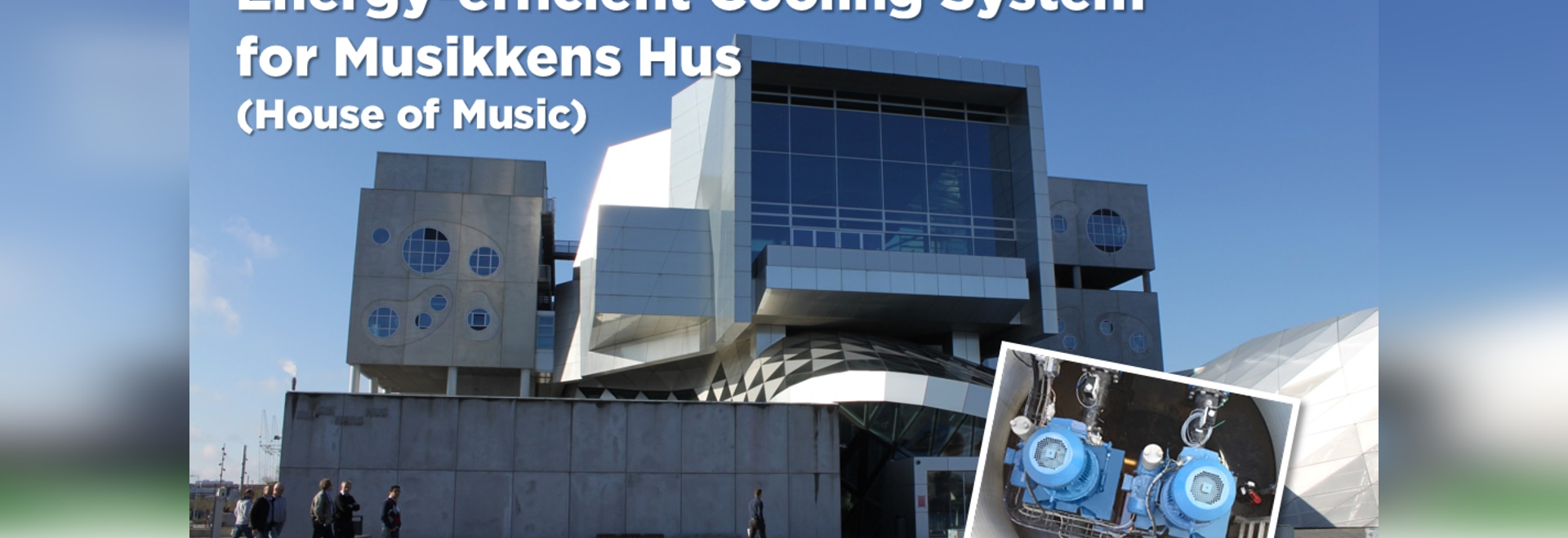 Energy-efficient Cooling System for Musikkens Hus (House of Music)