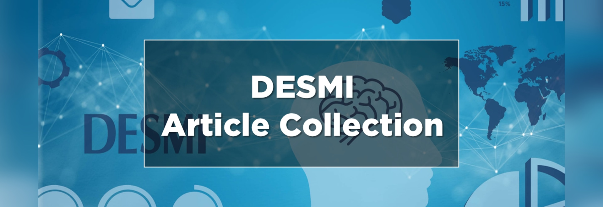 A Goldmine of Knowledge to Share – DESMI Article Collection