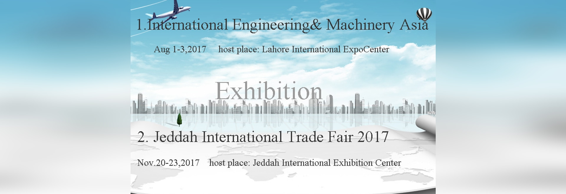 We will organize exhibitions in Brazil, Pakistan, Saudi Arabia