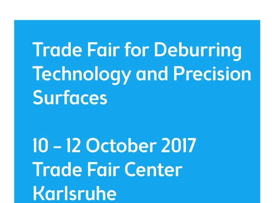 DeburringEXPO Karlsruhe, Germany from October 10-12,2017