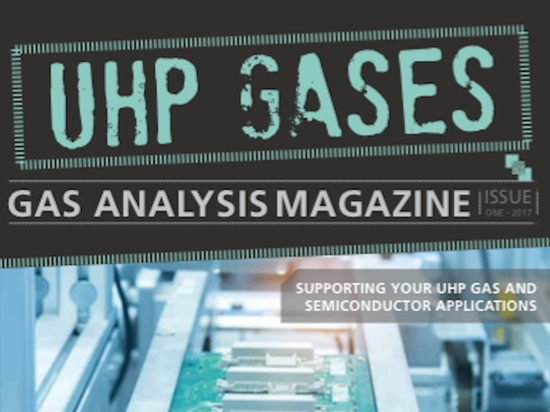NOW AVAILABLE: OUR NEW MAGAZINE FOR UHP GAS AND SEMICONDUCTOR CUSTOMERS