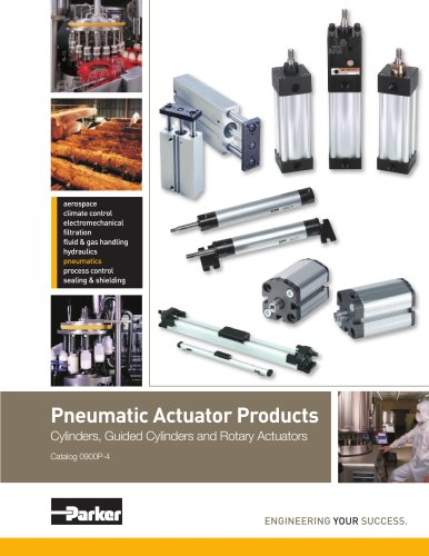 Pneumatic Actuator Products Cylinders, Guided Cylinders and Rotary Actuators Catalog 0900P-4