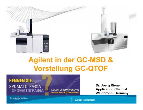 Agilent GC-MSD and QTOF - Agilent Technologies - Life Sciences and