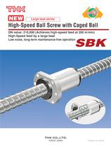 High-Speed Ball Screw with Caged Ball Model SBK-Large lead