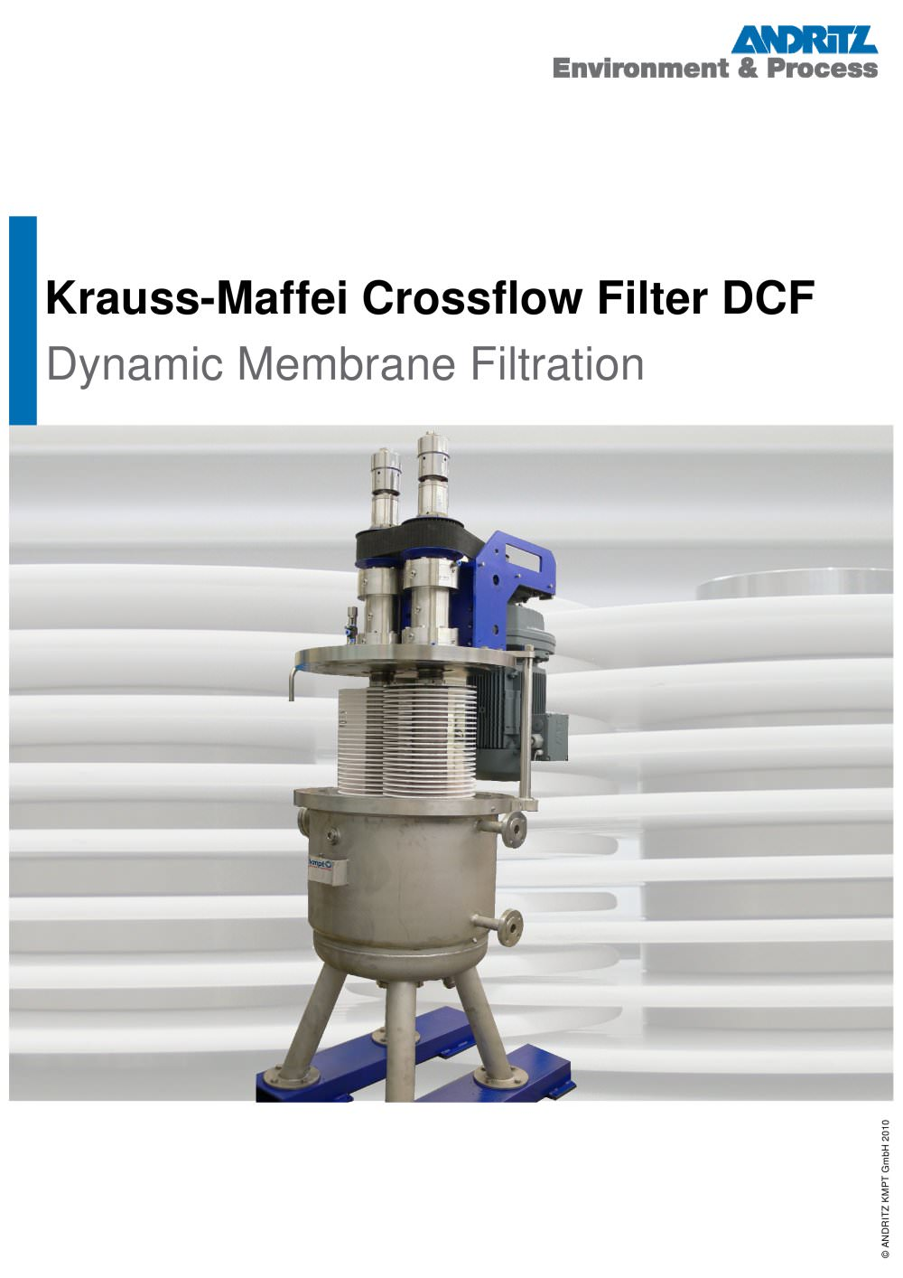 Krauss-Maffei Crossflow Filter DCF - ANDRITZ KMPT GmbH. See other catalogues for ANDRITZ KMPT GmbH. You may also be interested in