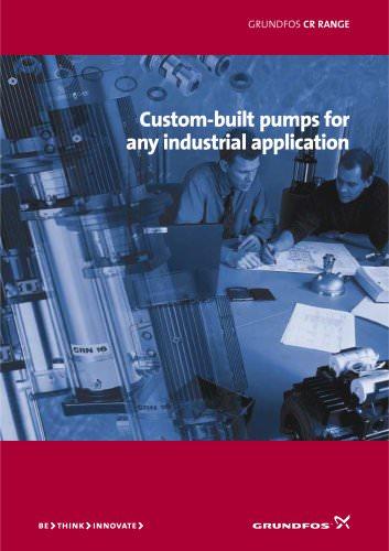 Grundfos CR - Custom-built Pumps