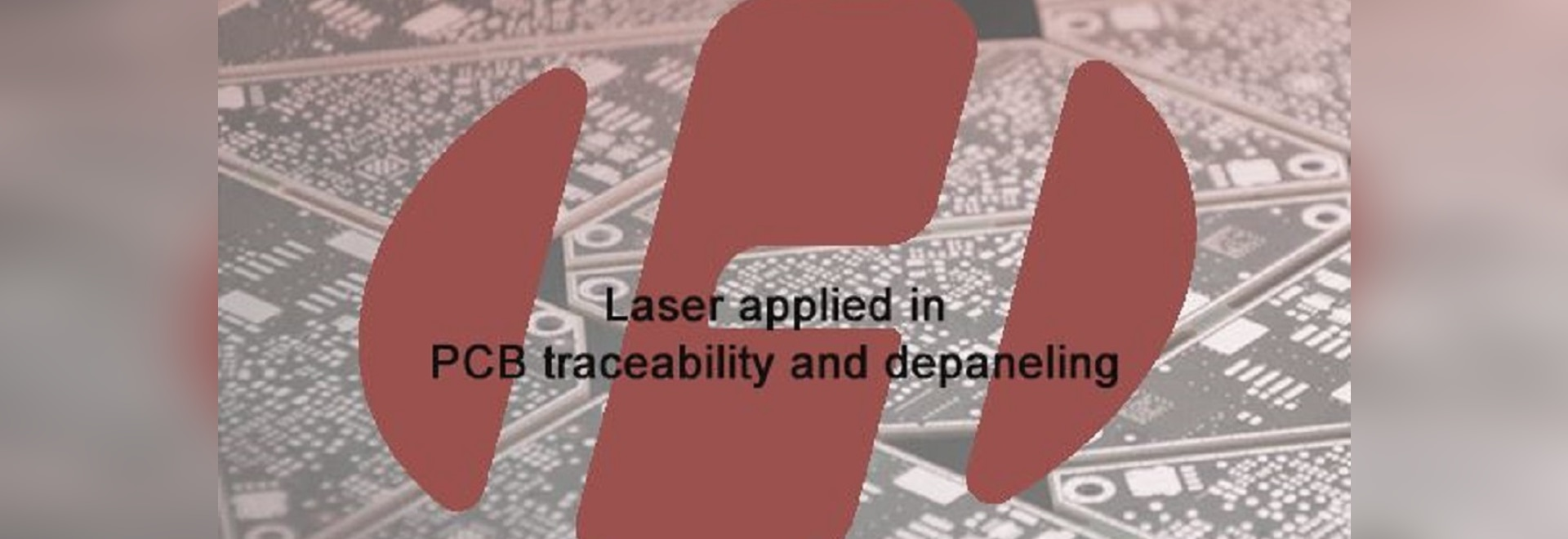 Laser applied in PCB traceability and depaneling - Wuhan, Hubei