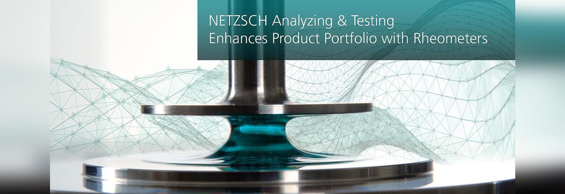 NETZSCH Analyzing & Testing enhances Product Portfolio with Rheometers