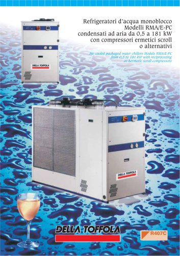 Air cooled packaged water chillers Models RMA/E-PC from 0,5 to 181 kW with reciprocating or hermetic scroll compressors