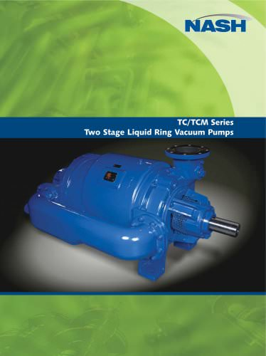 NASH TC/TCM series - Two Stage Liquid Ring Vacuum Pumps
