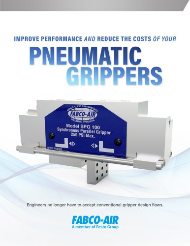 IMPROVE PERFORMANCE AND REDUCE THE COSTS OF YOUR PNEUMATIC  GRIPPERS