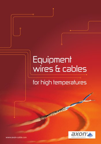 Equipment wires and cables for high temperatures
