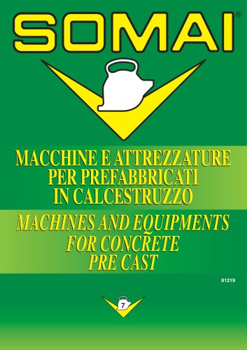 MACHINES AND EQUIPMENTS FOR CONCRETE PRE CAST