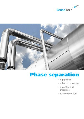 Inline analytical technology for phase separation in pipelines, in batch processes, in continuous processes and as valve solution