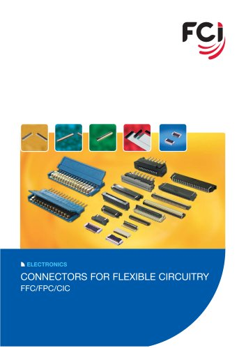 Connectors for flexible circuitry FFC/FPC/CIC