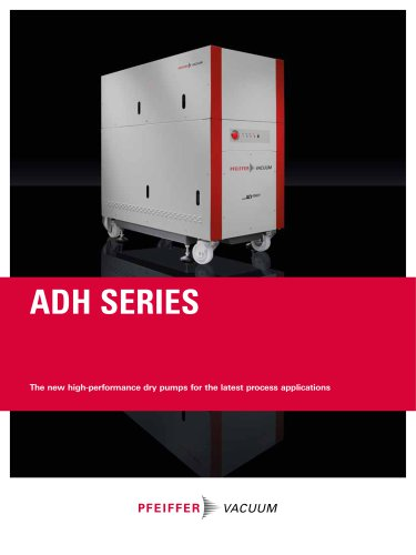 ADH Series – The new high-performance dry pumps for the latest process applications
