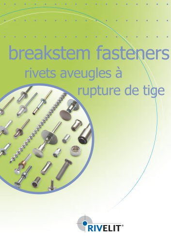 Breakstem blind structural and non structural rivets, lock bolts.