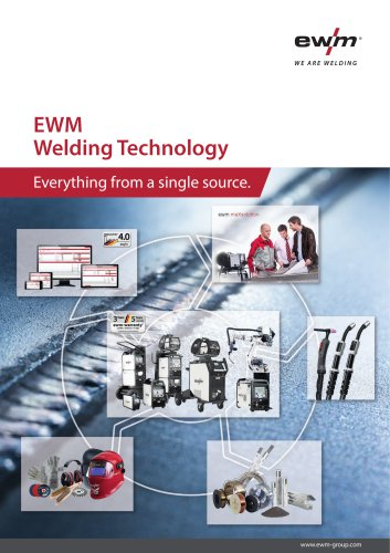 EWM Welding Technology – Everything from a single source