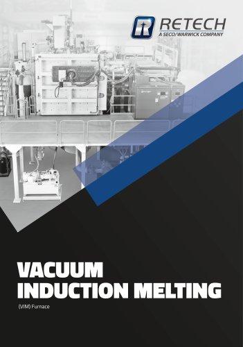 Vacuum Induction Melting (VIM) Furnaces