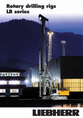 Liebherr rotary drilling rigs of the LB series