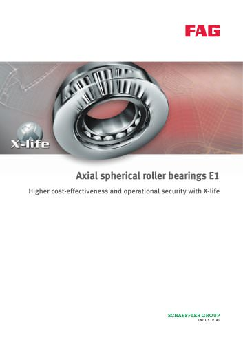 Axial spherical roller bearings E1 Higher cost-effectiveness and operational security with X-life