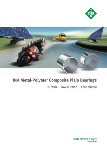 INA Metal-Polymer Composite Plain Bearings Durable ? low-friction ? economical