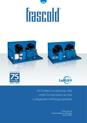 Air cooled condensing unit LaBLU - 60 Hz