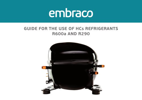 GUIDE FOR THE USE OF HCs REFRIGERANTS R600a AND R290