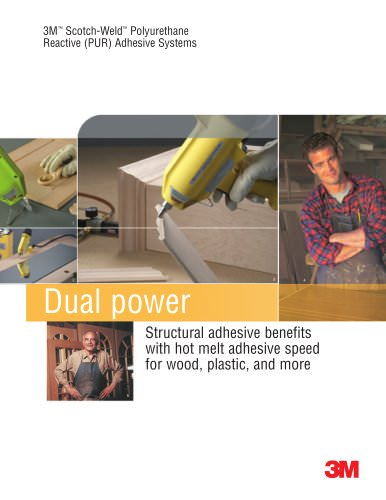 3M? Scotch-Weld? Polyurethane Reactive (PUR) Adhesive Systems