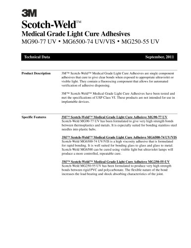 Medical Grade Light Cure Adhesives MG90-77 UV ? MG6500-74 UV/VIS ? MG250-55 UV