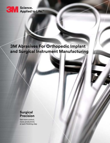 3MTMAbrasives For Orthopedic Implant and Surgical Instrument Manufacturing