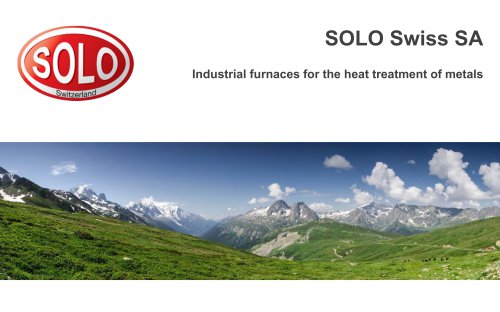 Presentation SOLO Swiss Group. Industrial furnaces for the heat treatment of metals.
