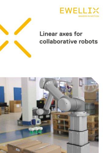 Linear axes for collaborative robots