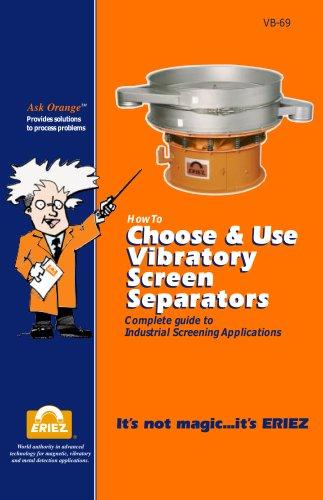 How to Choose & Use Vibratory Screen Separators