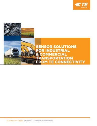 SENSOR SOLUTIONS FOR INDUSTRIAL & COMMERCIAL TRANSPORTATION FROM TE CONNECTIVITY