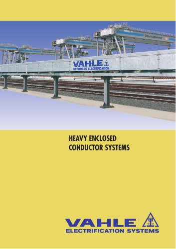 Heavy enclosed conductor systems
