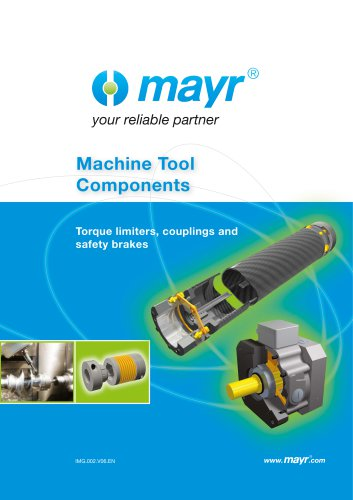 Machine Tool Components Torque limiters, couplings and safety brakes