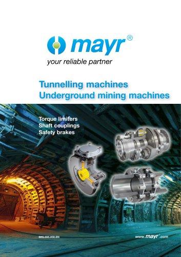 Tunnelling machines Underground mining machines
