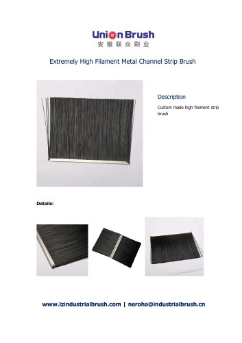 Extremely High Filament Metal Channel Strip Brush