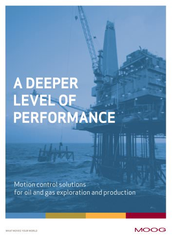 A Deeper Level of Performance - Motion Control Solutions for Oil & Gas Exploration and Production