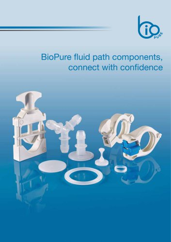 BioPure fluid path components, connect with confidence