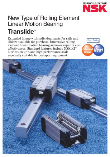 NEW TYPE OF ROLLING ELEMENT - LINEAR MOTION BEARING - TRANSLIDE