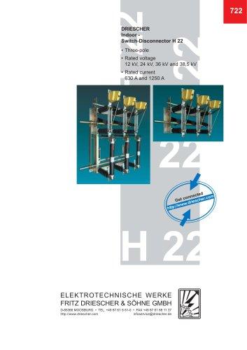 Indoor switch disconnector H 22