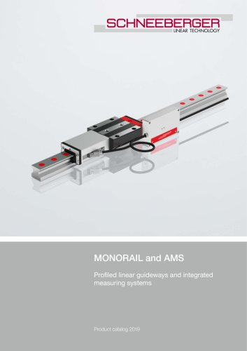 MONORAIL and AMS - Profiled linear guideways and integrated measuring systems