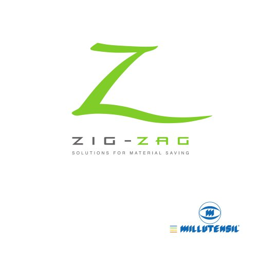 ZIG ZAG solutions for material saving