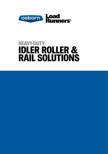 IDLER ROLLER & RAIL SOLUTIONS
