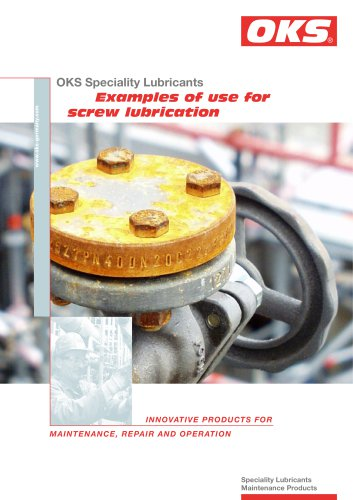Examples of use for screw lubrication: OKS 250 and OKS 217