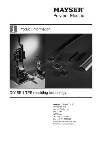 DIY SE 1 TPE moulding technology