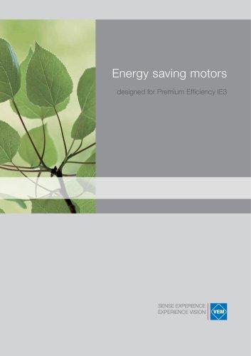 Energy saving motors, designed for Premium Efficiency IE3