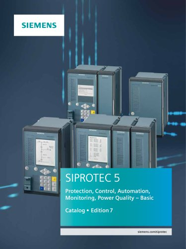 SIPROTEC 5 Protection, Control, Automation,  Monitoring, Power Quality – Basic Catalog • Edition 7